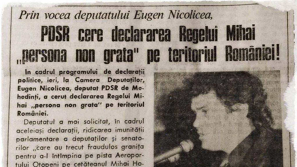 Acum 23 de ani, Nicolicea voia ca regele Mihai sa fie declarat persona non grata pe teritoriul Romaniei