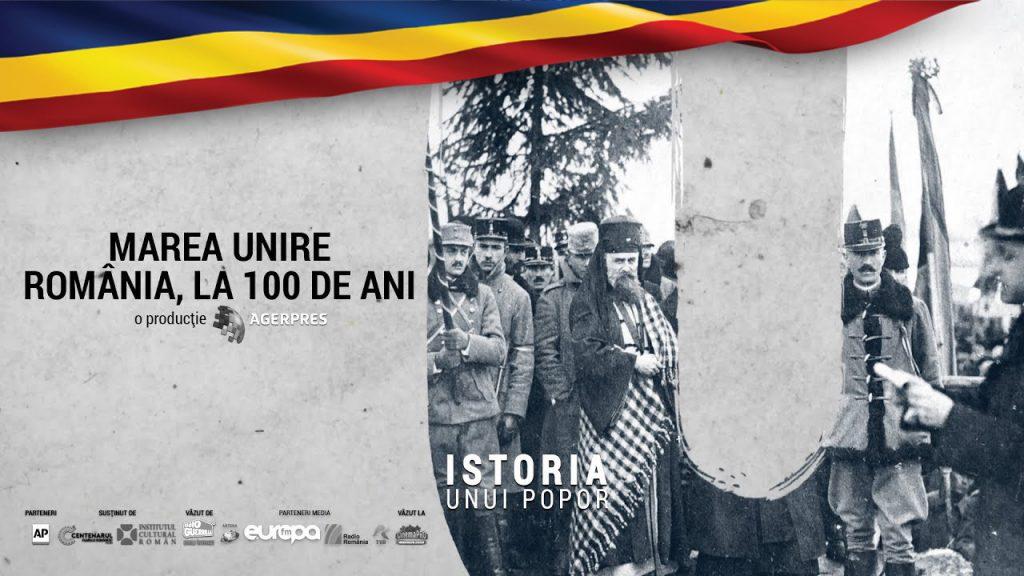 """Marea Unire – România, la 100 de ani"" - Documentar video"