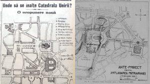 Documente. Care a fost amplasamentul inițial al Catedralei Mântuirii Neamului