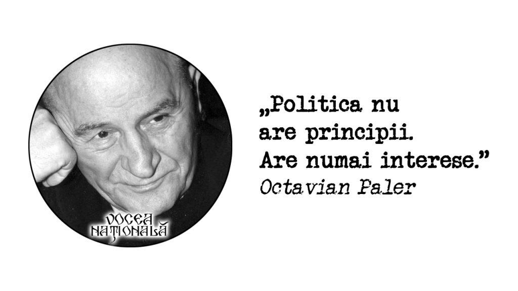 """Politica nu are principii. Are numai interese."""" Octavian Paler"""
