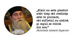 Nimic nu este pierdut atât timp cât credinţa este în picioare, cât sufletul nu abdică şi capul se ridică din nou