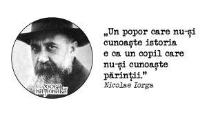 Un popor care nu-și cunoște istoria, citat de Nicolae Iorga