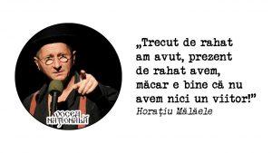citat de Horaţiu Mălăele