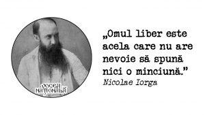 Omul liber și minciuna, citat de Nicolae Iorga