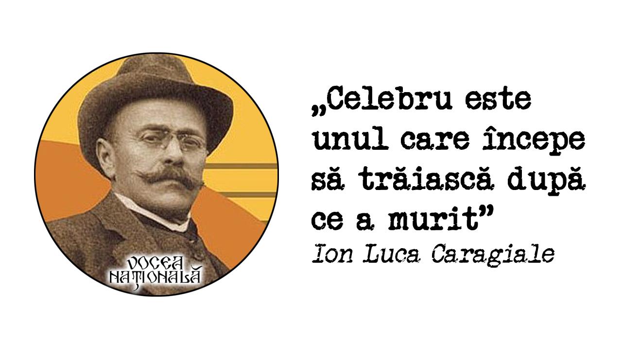 Un om celebru, citat de Ion Luca Caragiale - Vocea Națională