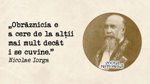 Obrăznicia omului, citat de Nicolae Iorga