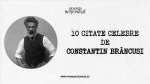 10 citate celebre de Constantin Brâncuși