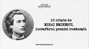 10 citate de Mihai Eminescu, luceafărul poeziei româneşti.